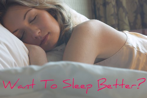 Want To Sleep Better?