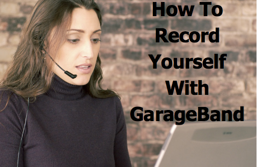 How To Record Yourself With Garage Band How To Record Yourself With GarageBand