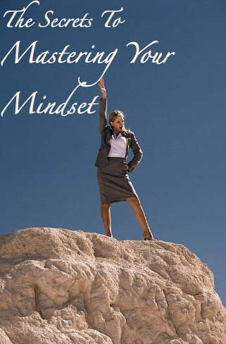 MasteringYourMindset The Secrets To Mastering Your Mindset