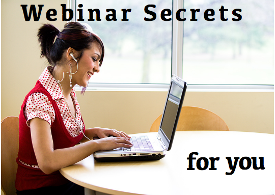 WebinarSecrets 5 Webinar Secrets For You