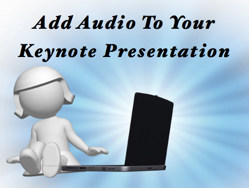 AddAudioToYourKeynotePresentation How To Add Audio To A Keynote Presentation