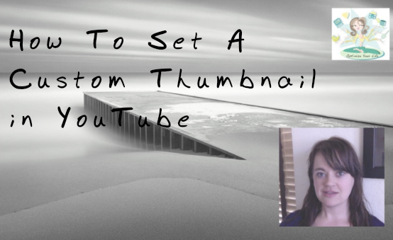 How To Set A Custom Thumbnail In YouTube How To Set A Custom Thumbnail In YouTube