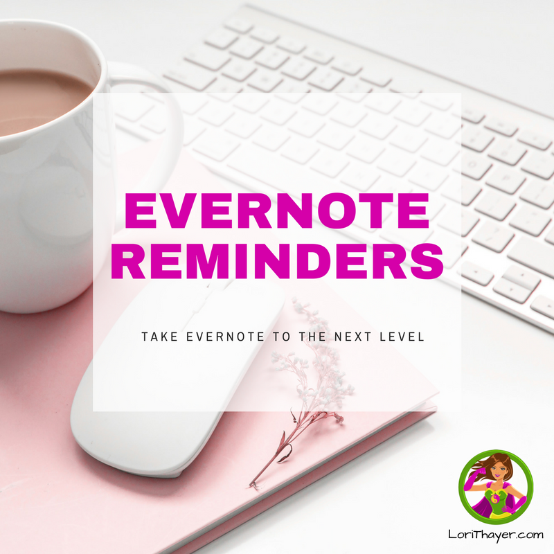 Evernote Reminders Introduction: Take Your Evernote To The Next Level