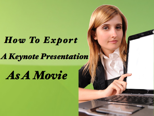 How To Export A Keynote Presentation As A Movie