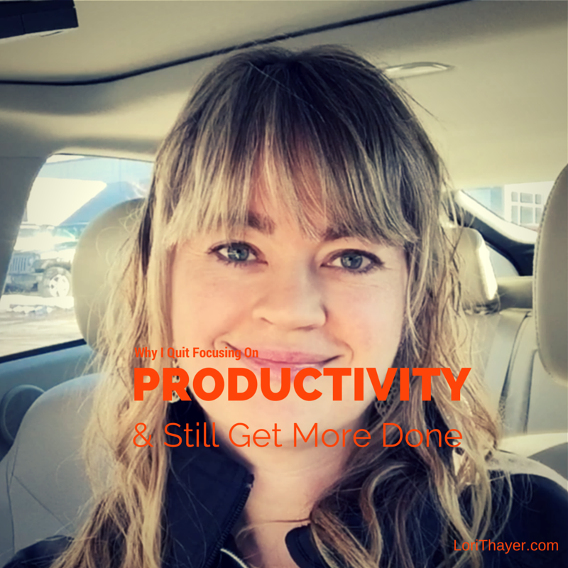 Get More Done Without Focusing On Productivity