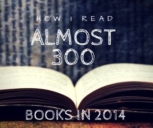 How I Read Almost 300 Books In 2014