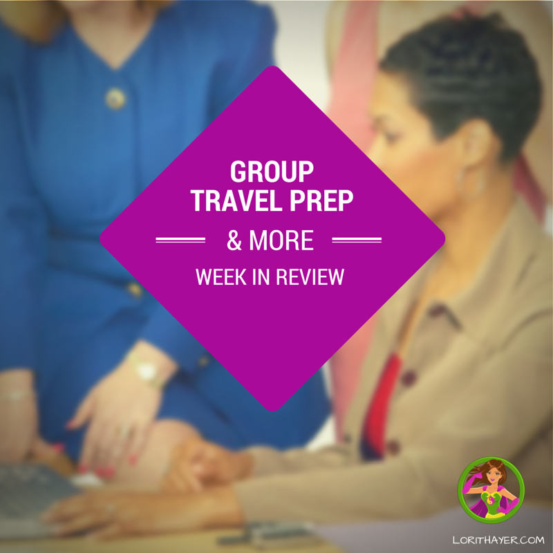 Group Travel Prep and More in This Week in Review June 19 – 25th