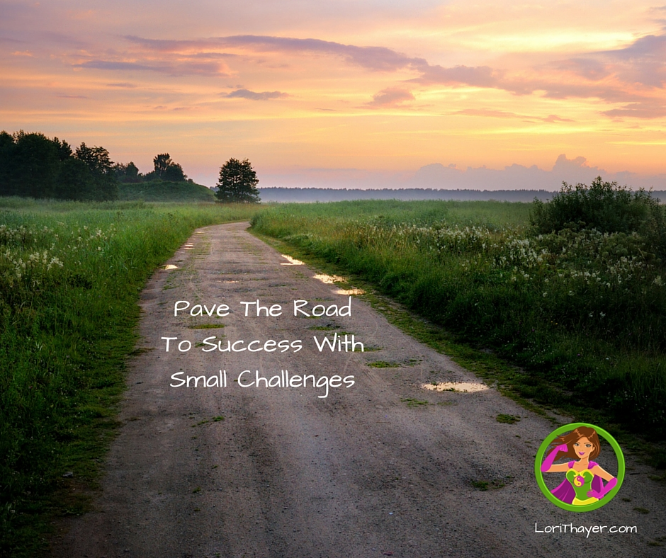 The Road To Success Is Paved With A Daily Challenge