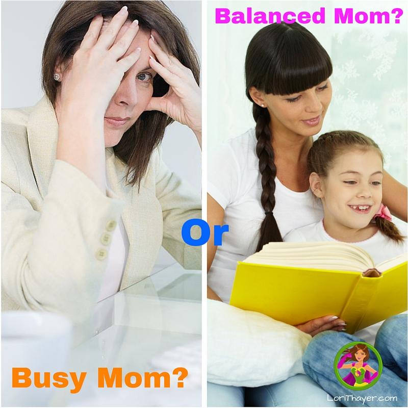 Busy MomorBalanced Mom-