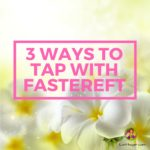 3 Ways To Tap With FasterEFT