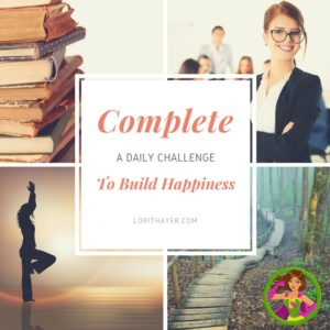 Complete a Daily Challenge To Build A Daily Happiness Habit [Part 3]