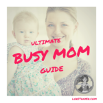Thumbnail image for Busy Moms Ultimate Guide