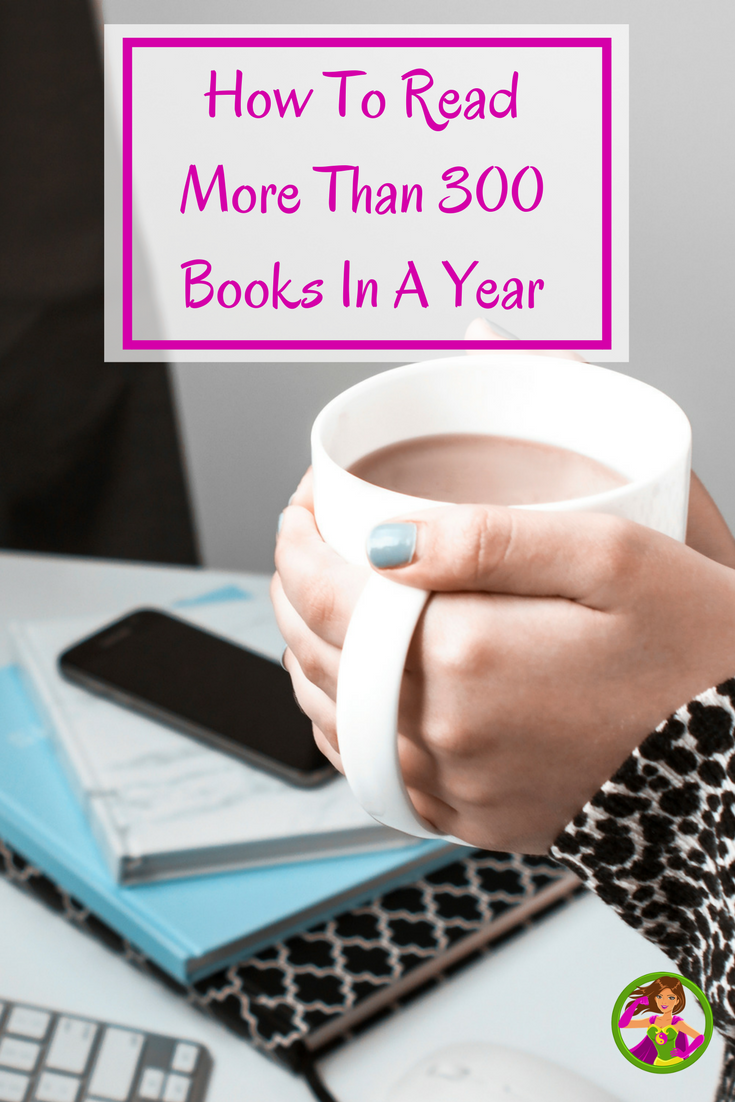 How To Read More Than 300 Books In A Year