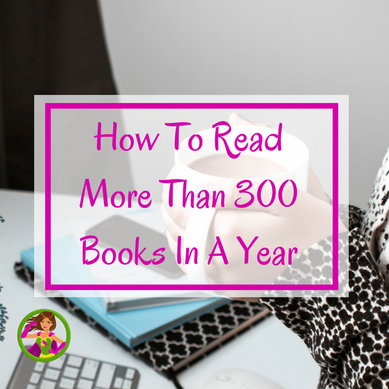How I Read More Books In 2017 (Over 300)