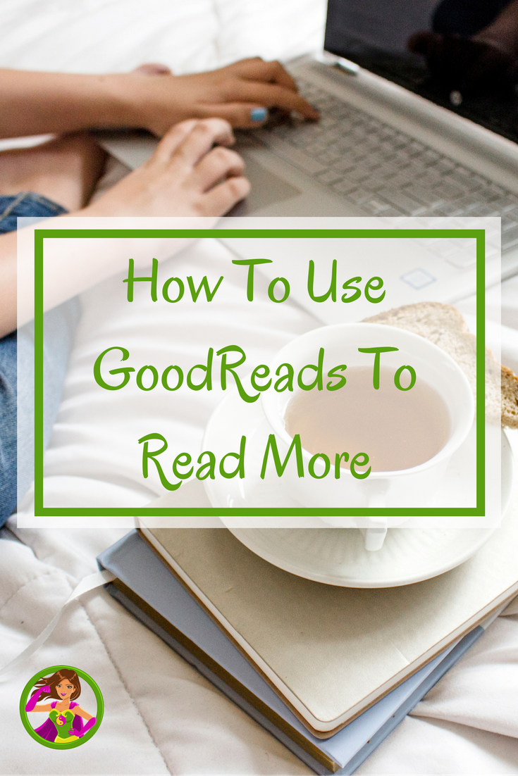 How To Use GoodReads To Read More